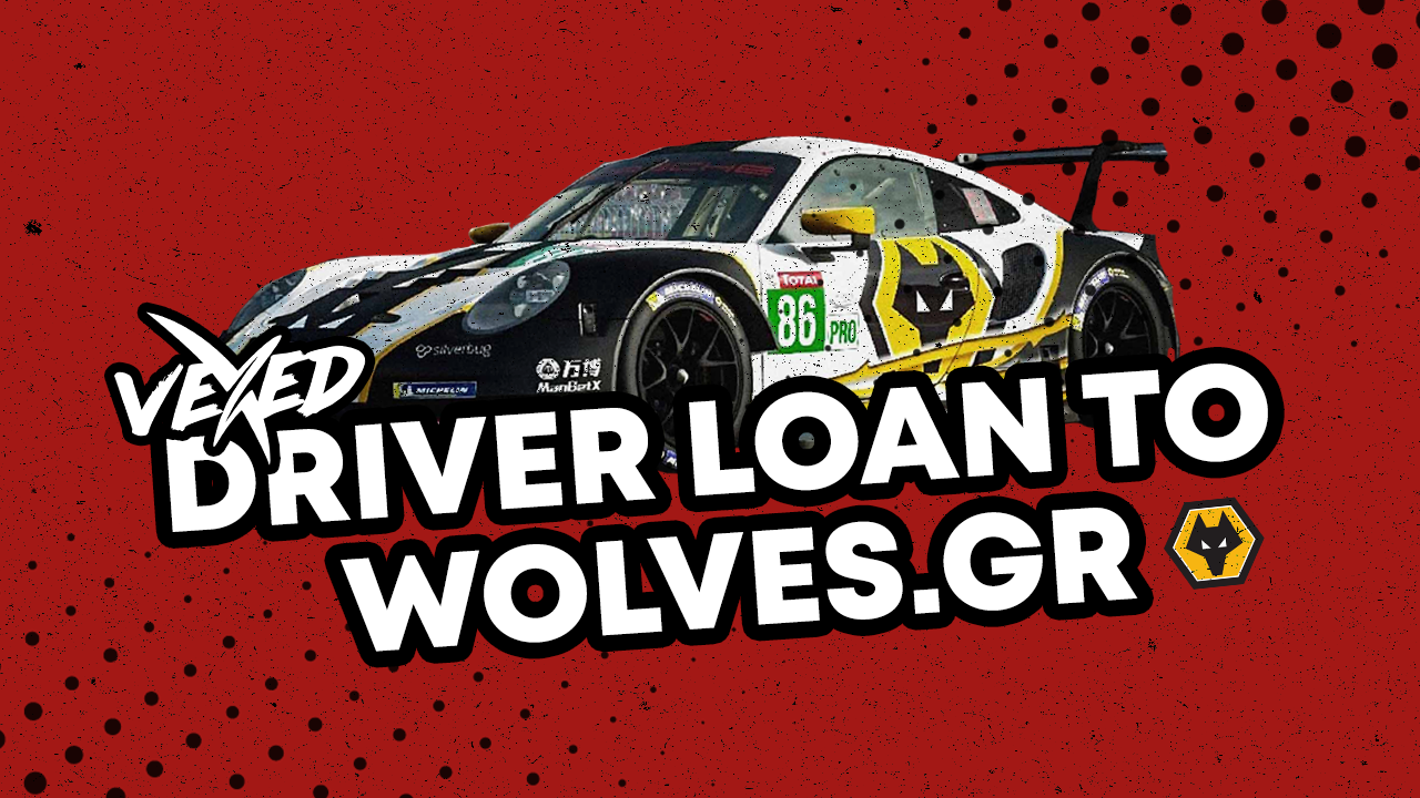 Vexed Loan Driver to Wolves.GR for $250,000 Le Mans Virtual Series